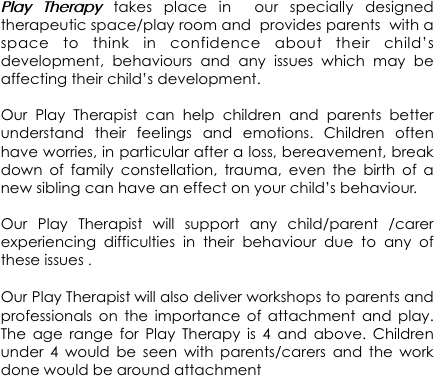 Play Therapy takes place in